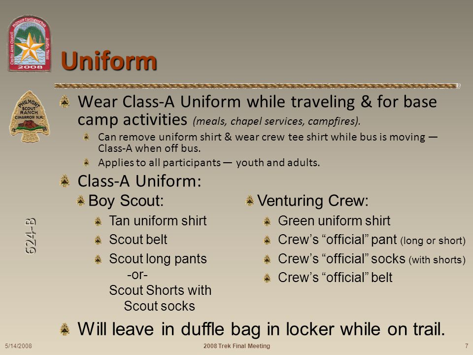 624-B Uniform Wear Class-A Uniform while traveling & for base camp activities (meals, chapel services, campfires).