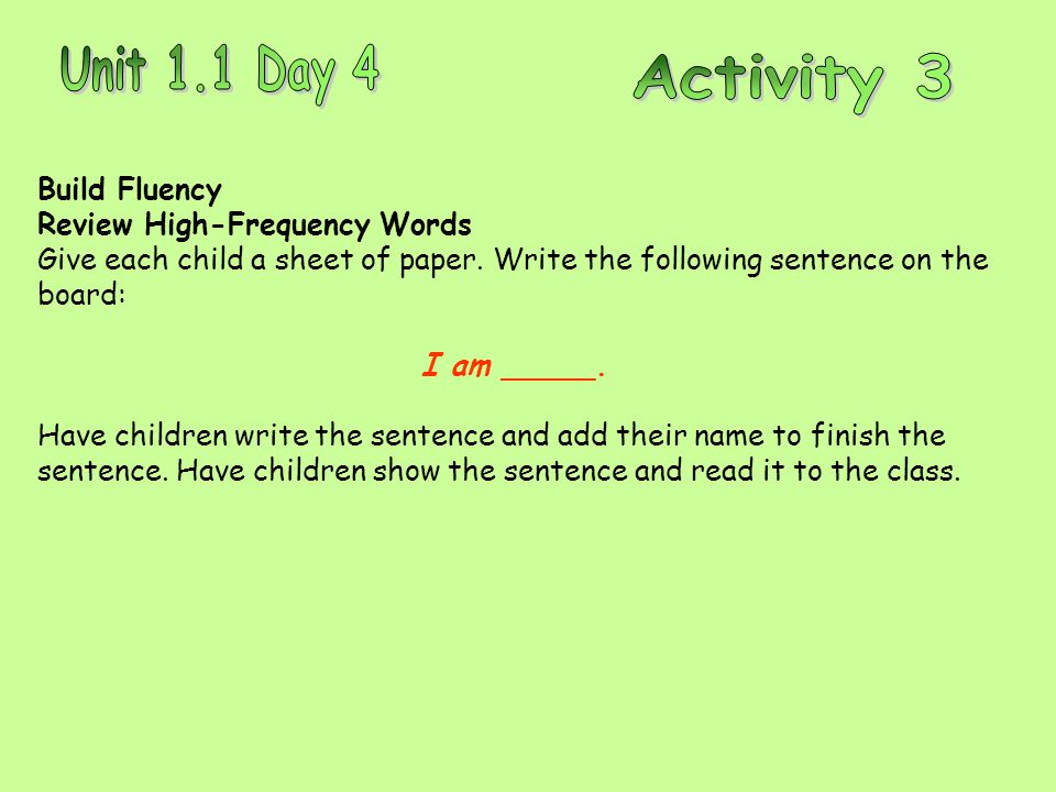 Build Fluency Review High-Frequency Words Give each child a sheet of paper.