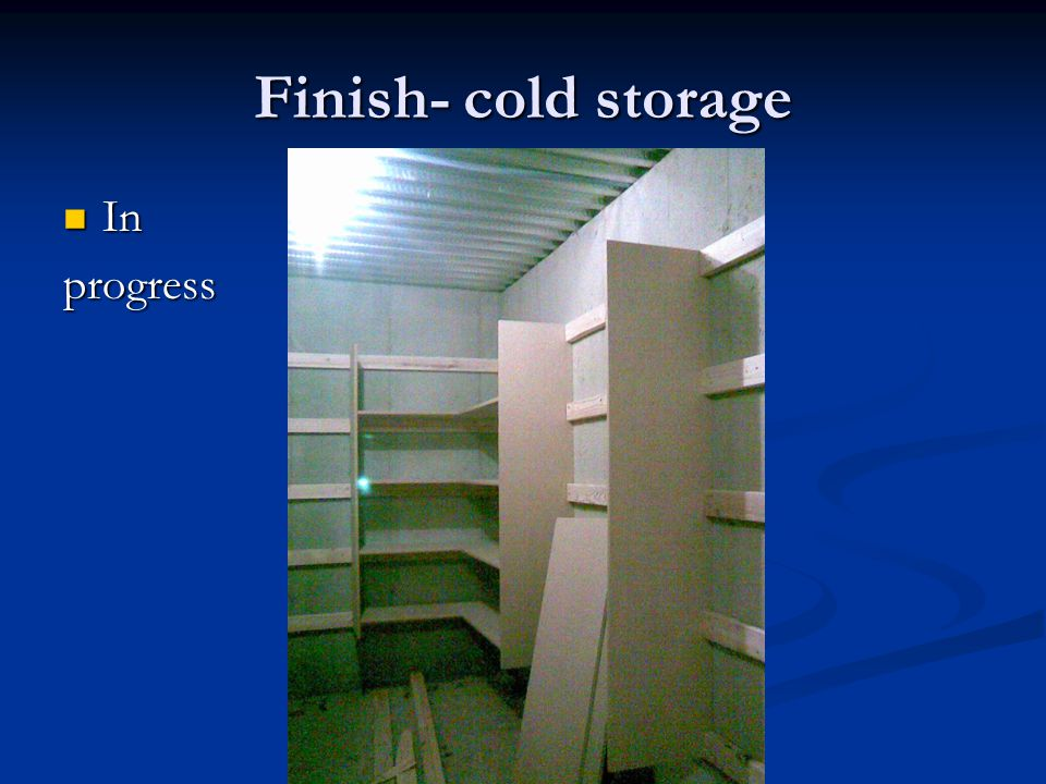 Finish- cold storage In Inprogress