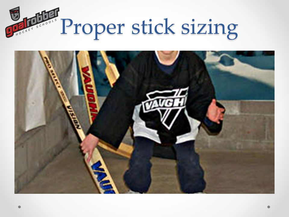 Proper Stick Sizing Fitting To Properly Fit A Goalie Stick Follow