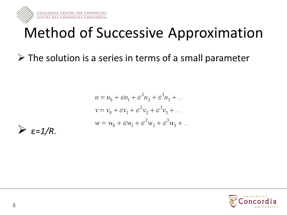 Method of Successive Approximation The solution is a series in terms of a small parameter ε=1/R. 8