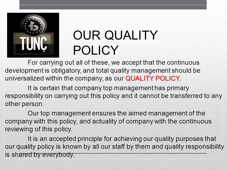 OUR QUALITY POLICY QUALITY POLICY.