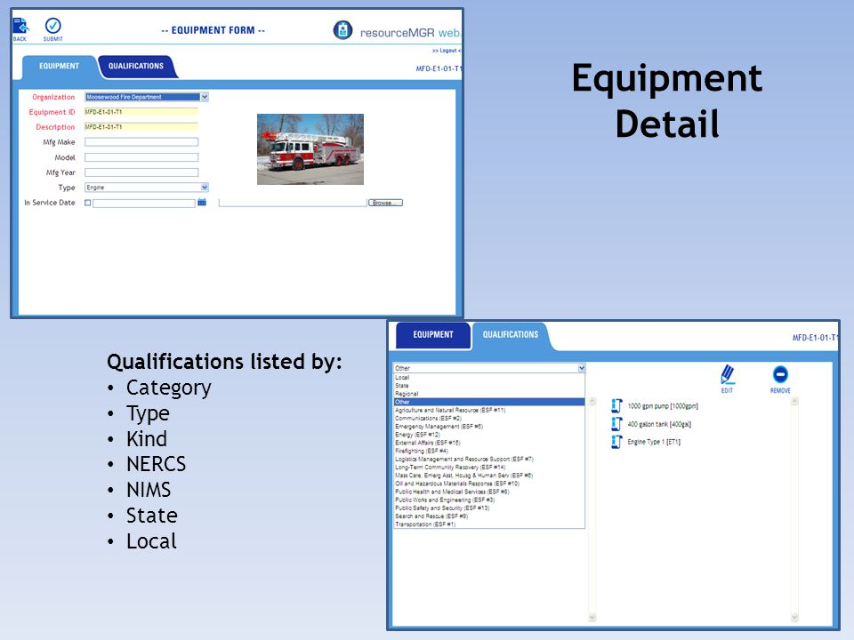 Equipment Detail Qualifications listed by: Category Type Kind NERCS NIMS State Local
