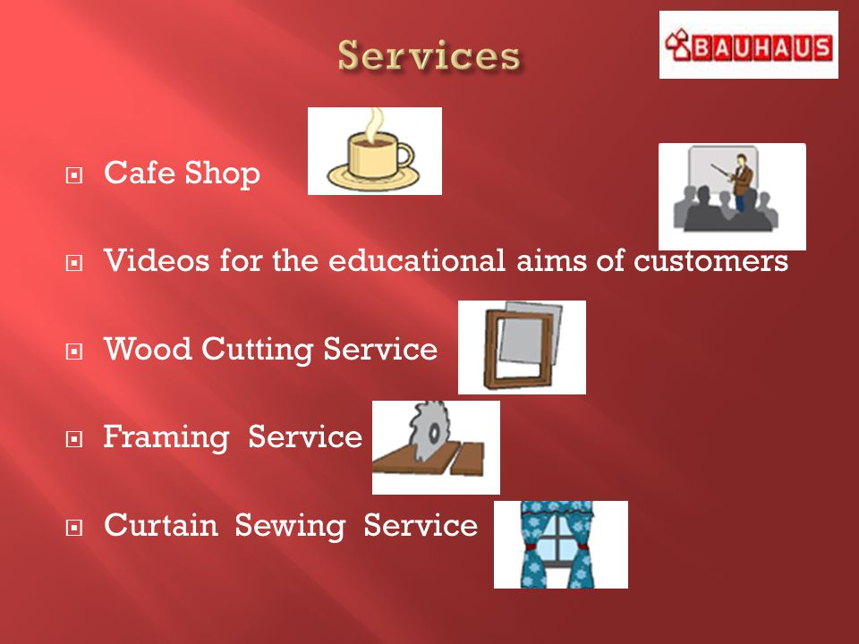 Cafe Shop Videos for the educational aims of customers Wood Cutting Service Framing Service Curtain Sewing Service