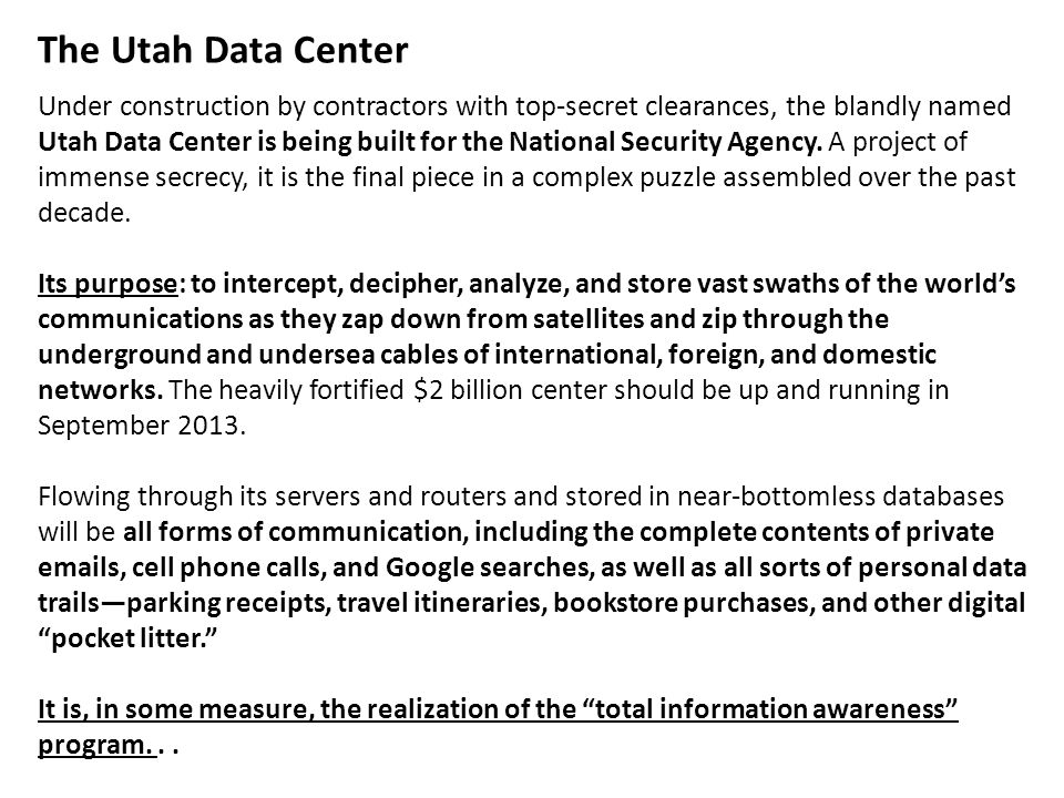 Under construction by contractors with top-secret clearances, the blandly named Utah Data Center is being built for the National Security Agency.
