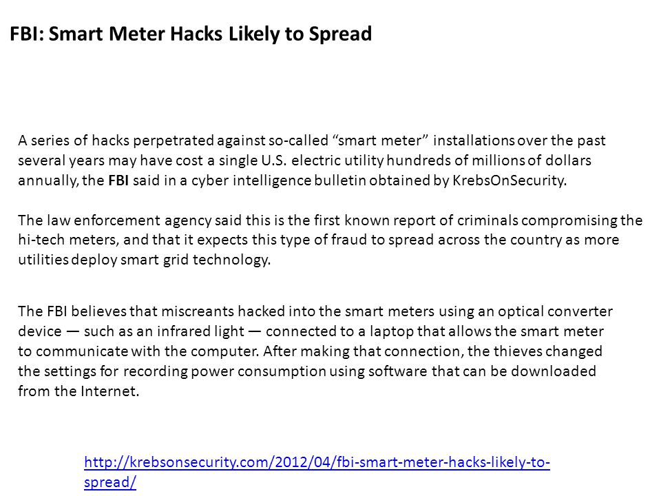 A series of hacks perpetrated against so-called smart meter installations over the past several years may have cost a single U.S.