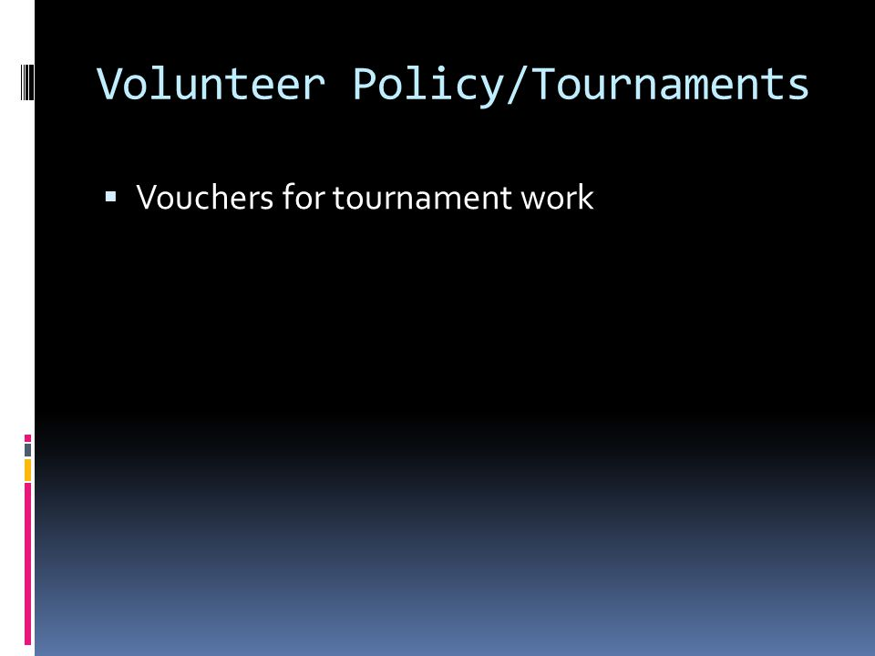 Volunteer Policy/Tournaments Vouchers for tournament work