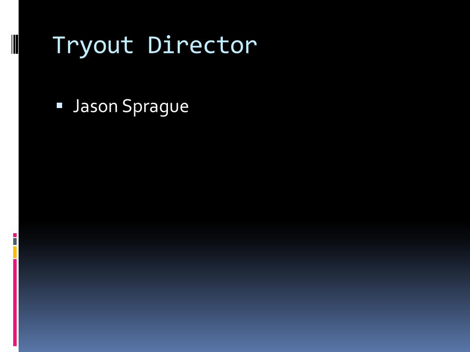 Tryout Director Jason Sprague