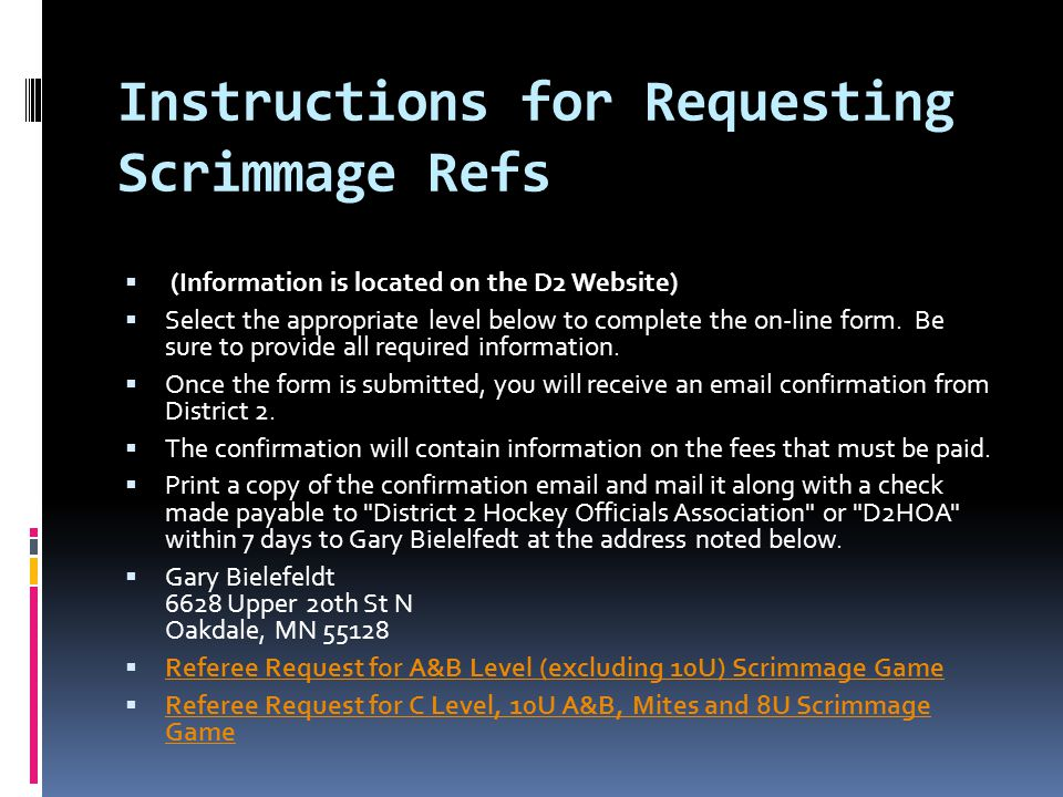 Instructions for Requesting Scrimmage Refs (Information is located on the D2 Website) Select the appropriate level below to complete the on-line form.