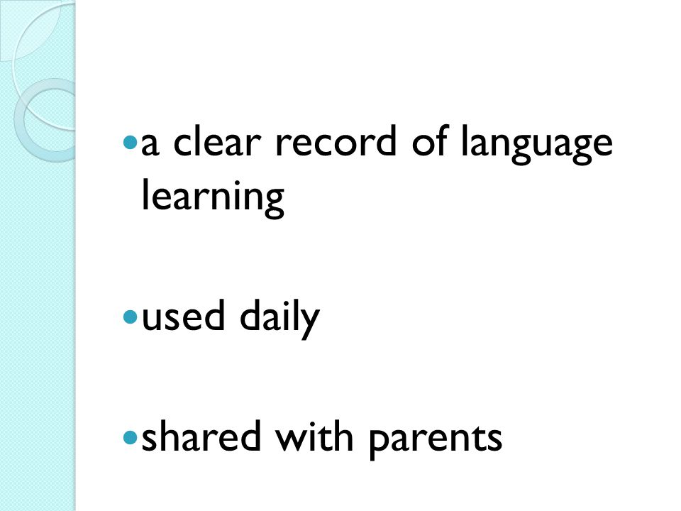 a clear record of language learning used daily shared with parents