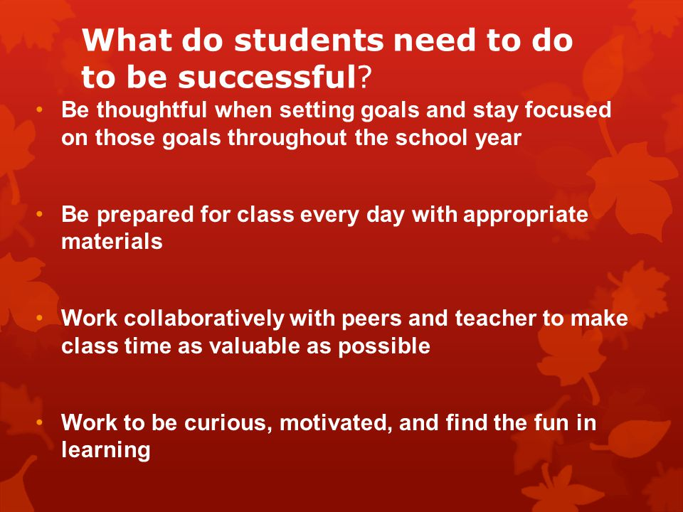 What do students need to do to be successful.