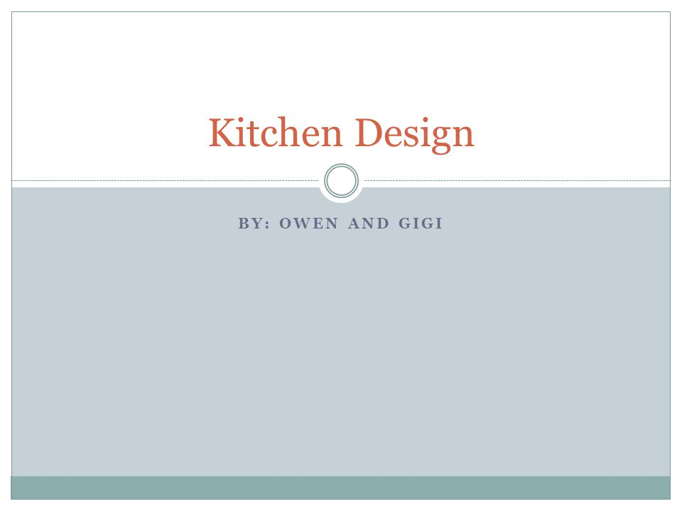 BY: OWEN AND GIGI Kitchen Design