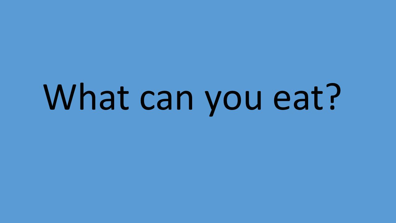 What can you eat