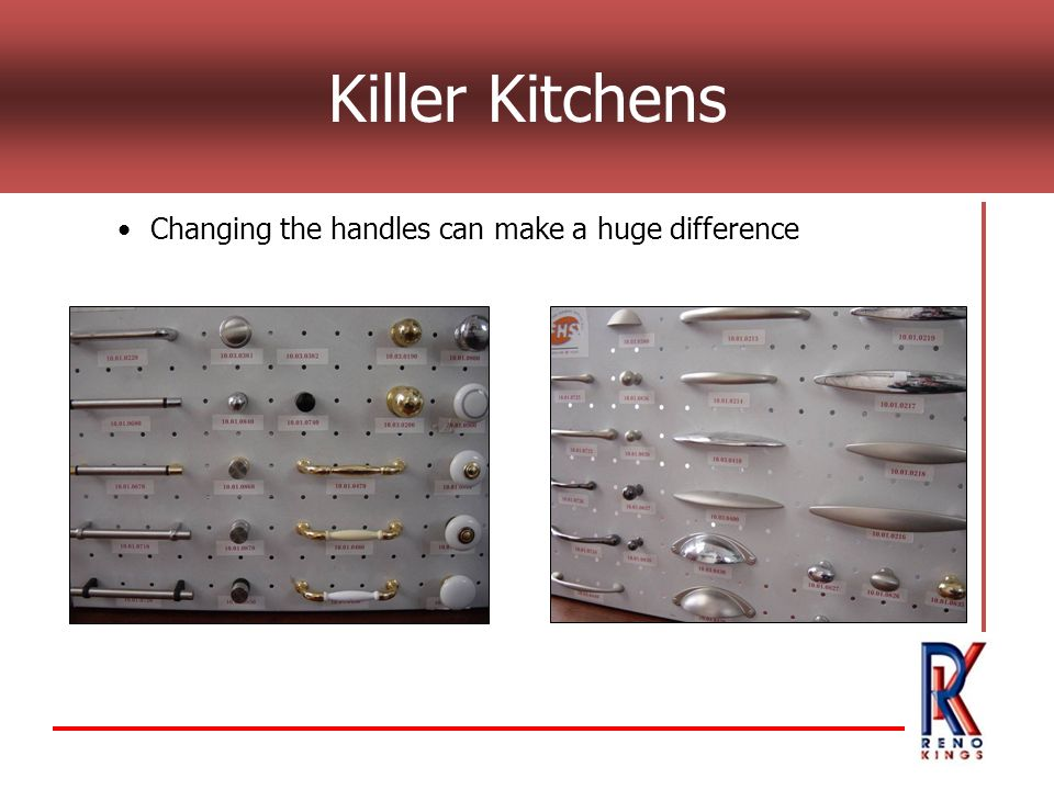 Killer Kitchens Changing the handles can make a huge difference