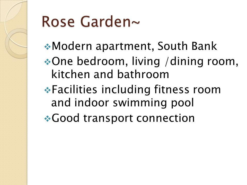 Rose Garden~ Modern apartment, South Bank One bedroom, living /dining room, kitchen and bathroom Facilities including fitness room and indoor swimming pool Good transport connection
