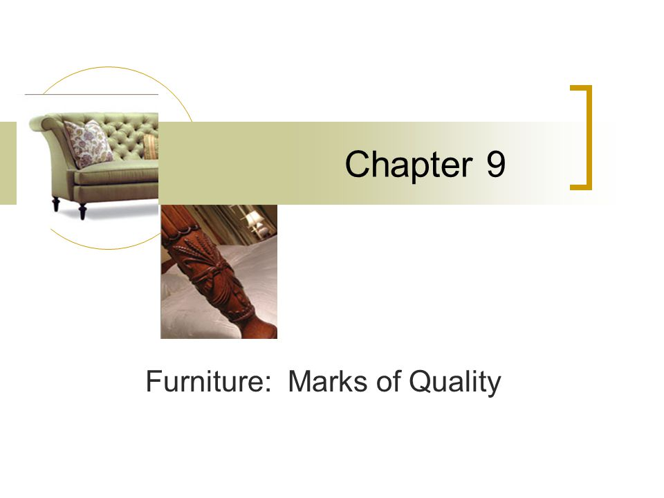 Chapter 9 Furniture: Marks of Quality