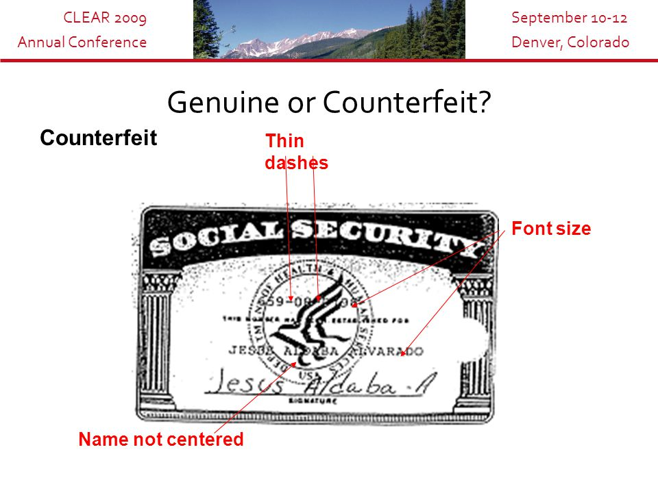 CLEAR 2009 Annual Conference September 10-12 Denver, Colorado Test your Knowledge Genuine or Counterfeit.