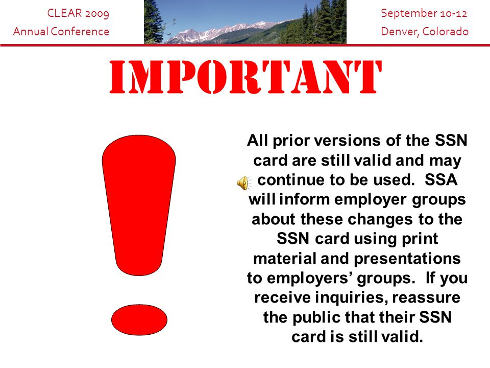 CLEAR 2009 Annual Conference September 10-12 Denver, Colorado New Social Security Card Features cont.