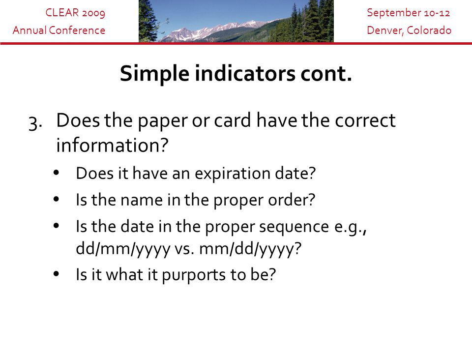CLEAR 2009 Annual Conference September 10-12 Denver, Colorado Simple indicators cont.