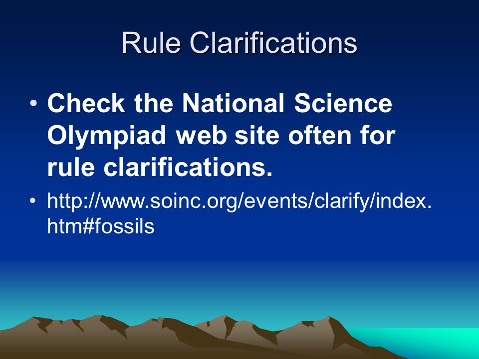 Rule Clarifications Check the National Science Olympiad web site often for rule clarifications.