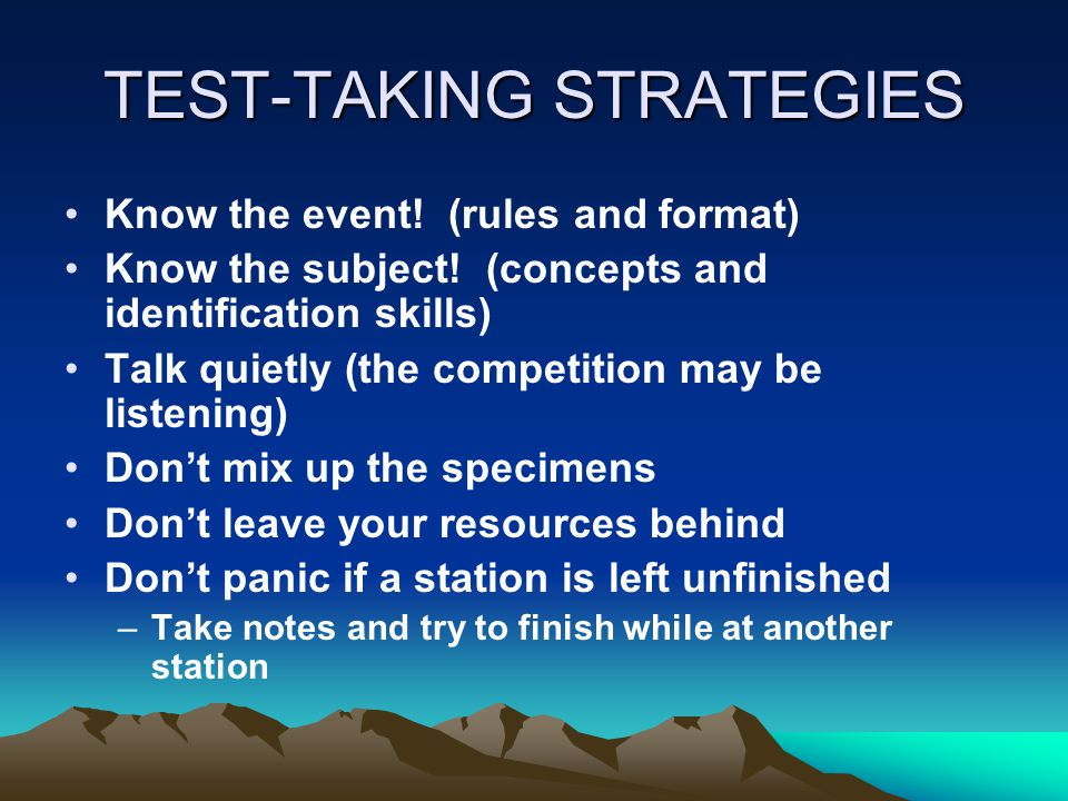 TEST-TAKING STRATEGIES Know the event. (rules and format) Know the subject.
