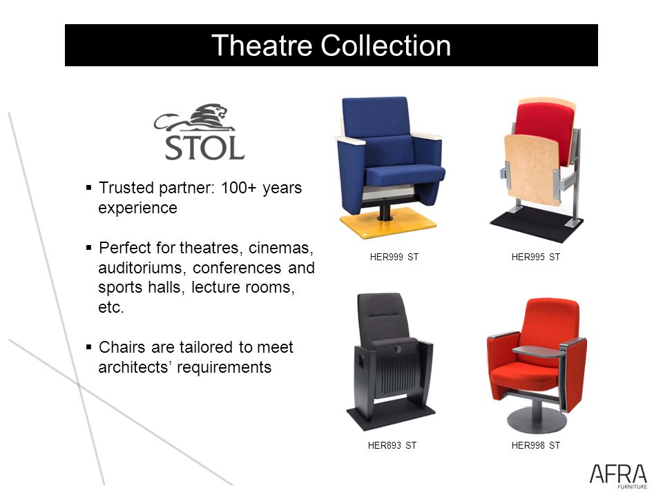 Trusted partner: 100+ years experience Perfect for theatres, cinemas, auditoriums, conferences and sports halls, lecture rooms, etc.