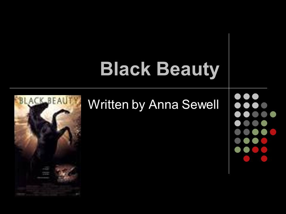 Black Beauty Written by Anna Sewell