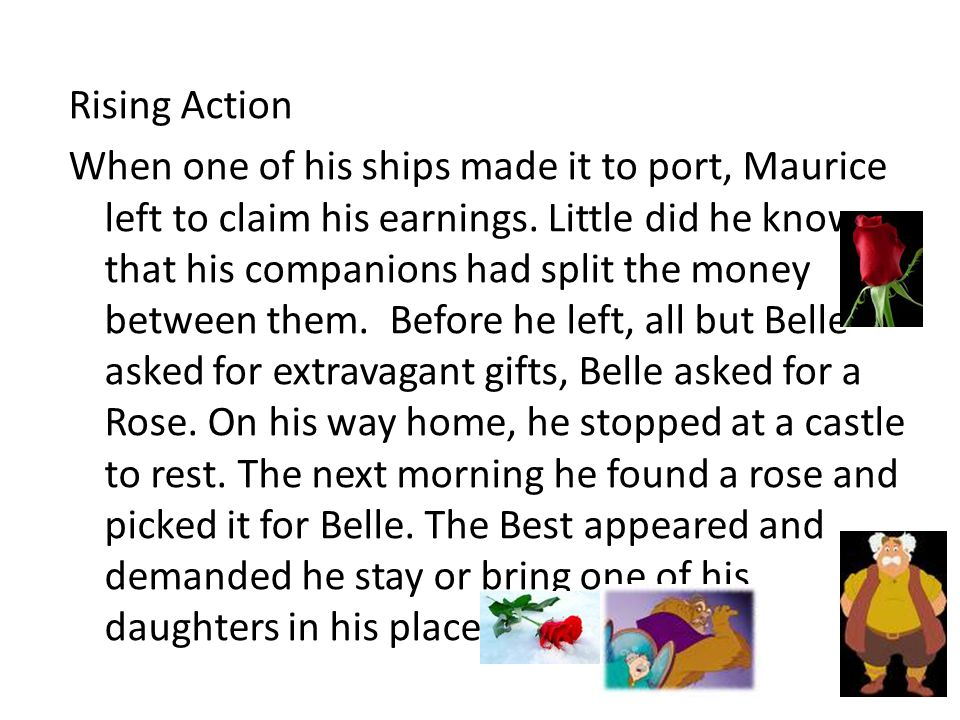 Complication Belles house caught on fire, her fathers ships were destroyed, and her fathers clerks were unfaithful, which forced them into poverty.