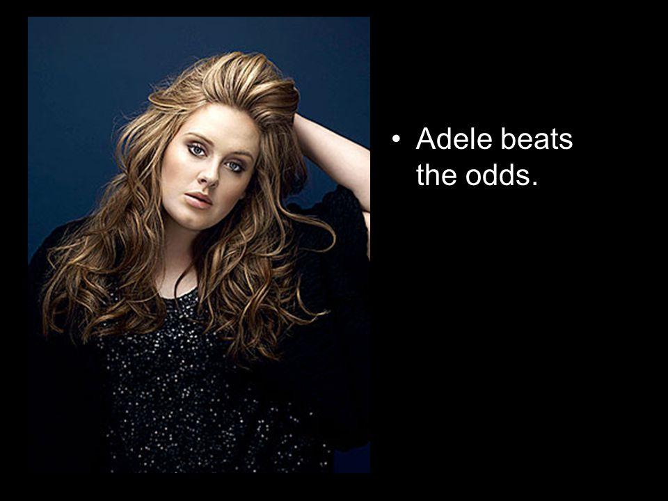 Adele beats the odds.