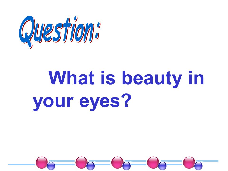 What is beauty in your eyes