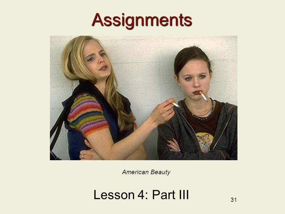 31Assignments Lesson 4: Part III American Beauty