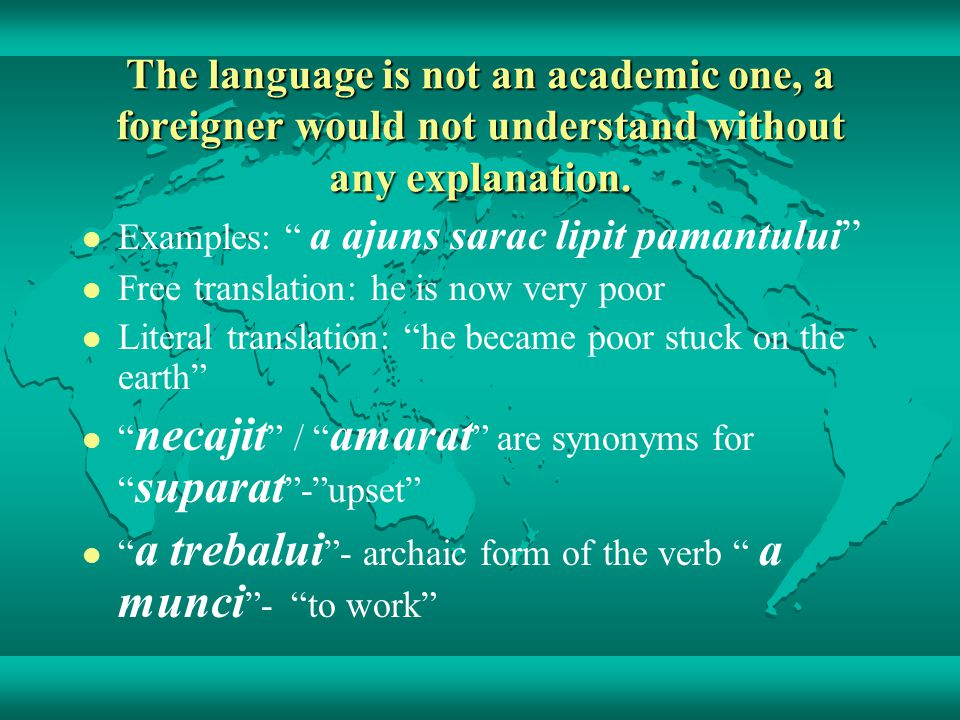 The language is not an academic one, a foreigner would not understand without any explanation.