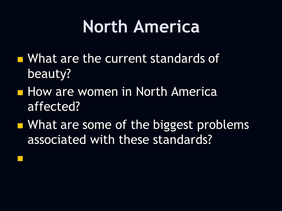 North America What are the current standards of beauty.