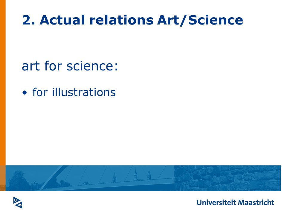 2. Actual relations Art/Science art for science: for illustrations