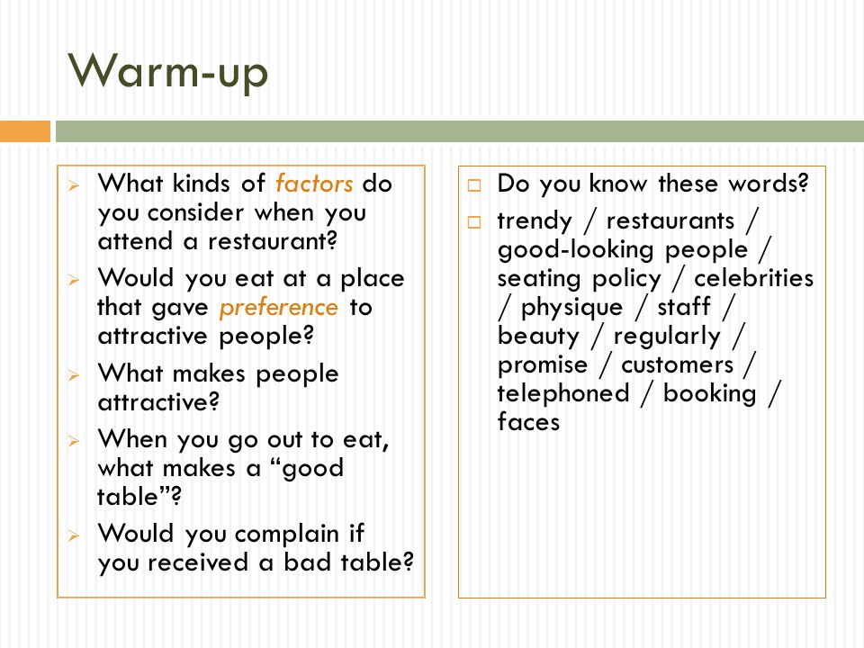 Warm-up What kinds of factors do you consider when you attend a restaurant.