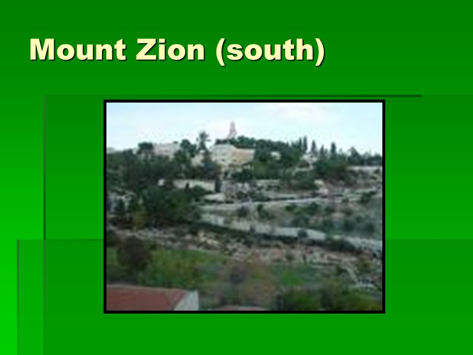 Mount Zion (south)