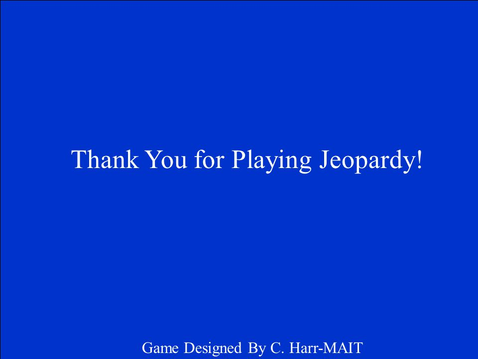 Correct Final Jeopardy Response Click on screen to continue