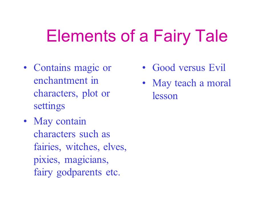 Fairy Tales  What are Fairy Tales? Stories for children that come