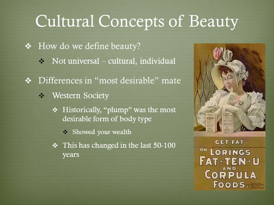 Cultural Concepts of Beauty How do we define beauty.