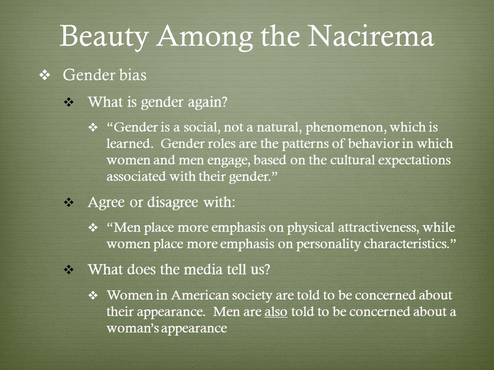 Beauty Among the Nacirema Gender bias What is gender again.