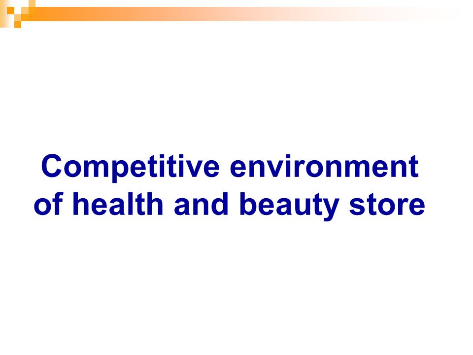Competitive environment of health and beauty store