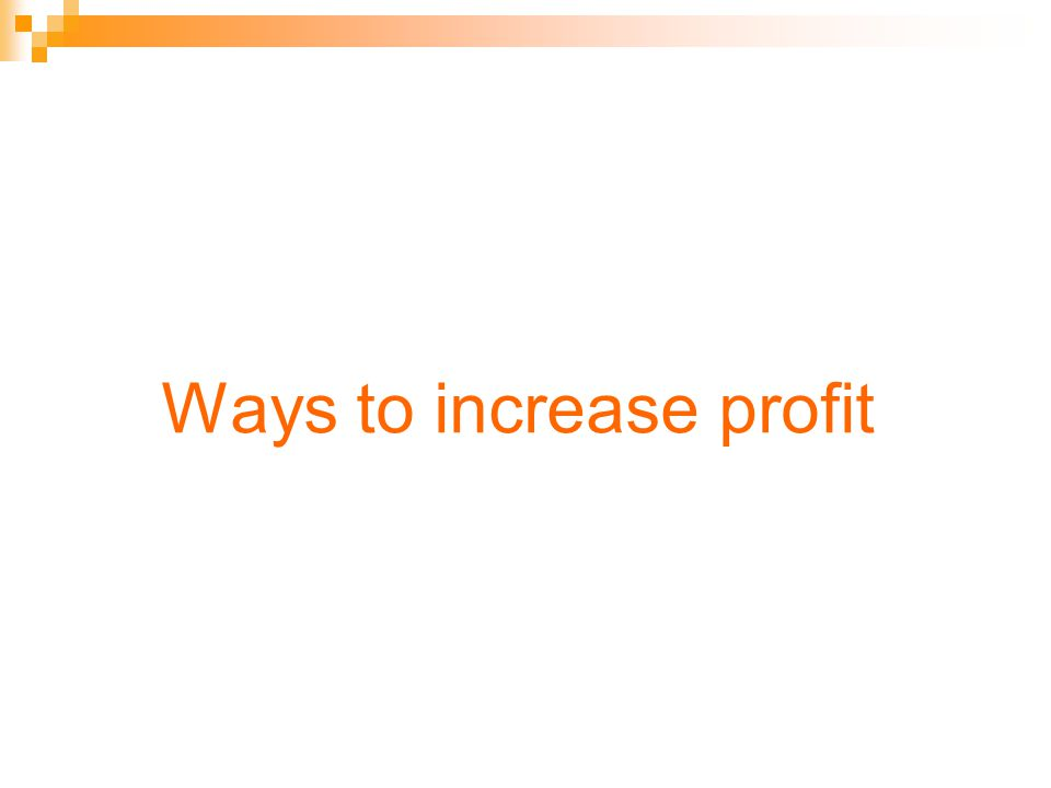 Ways to increase profit