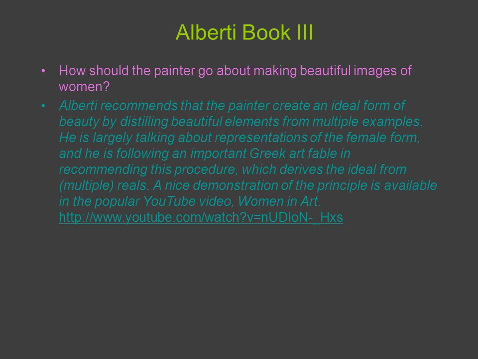 Alberti Book III How should the painter go about making beautiful images of women.
