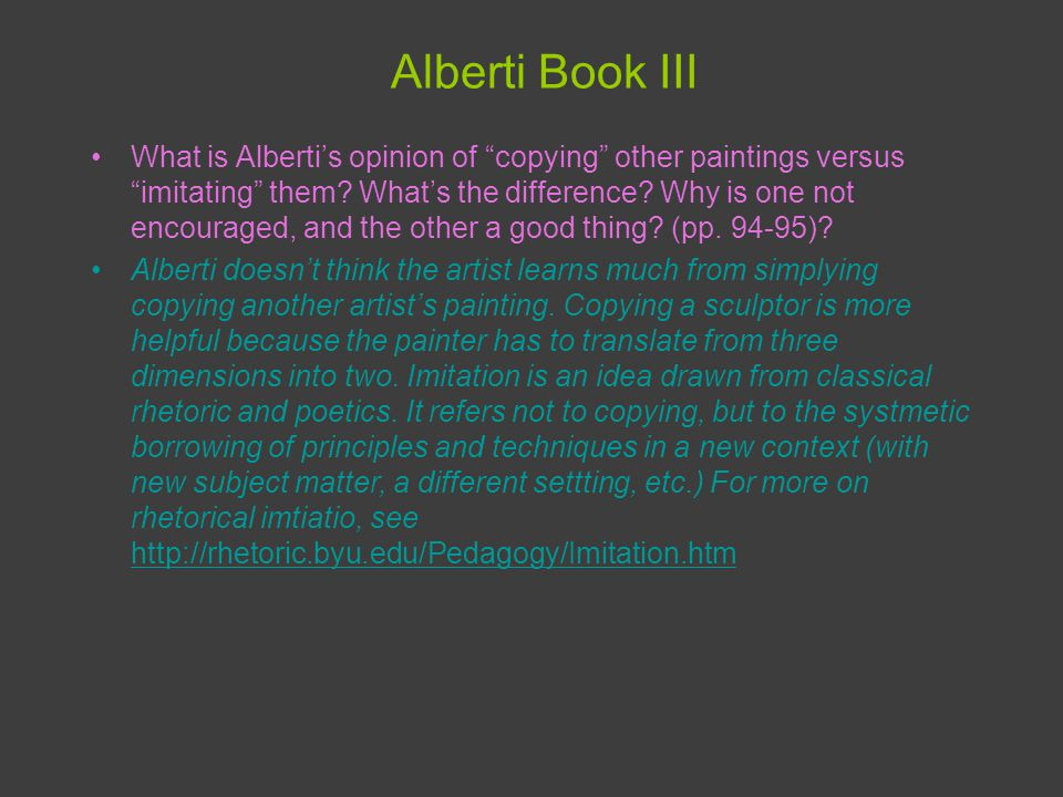 Alberti Book III What is Albertis opinion of copying other paintings versus imitating them.