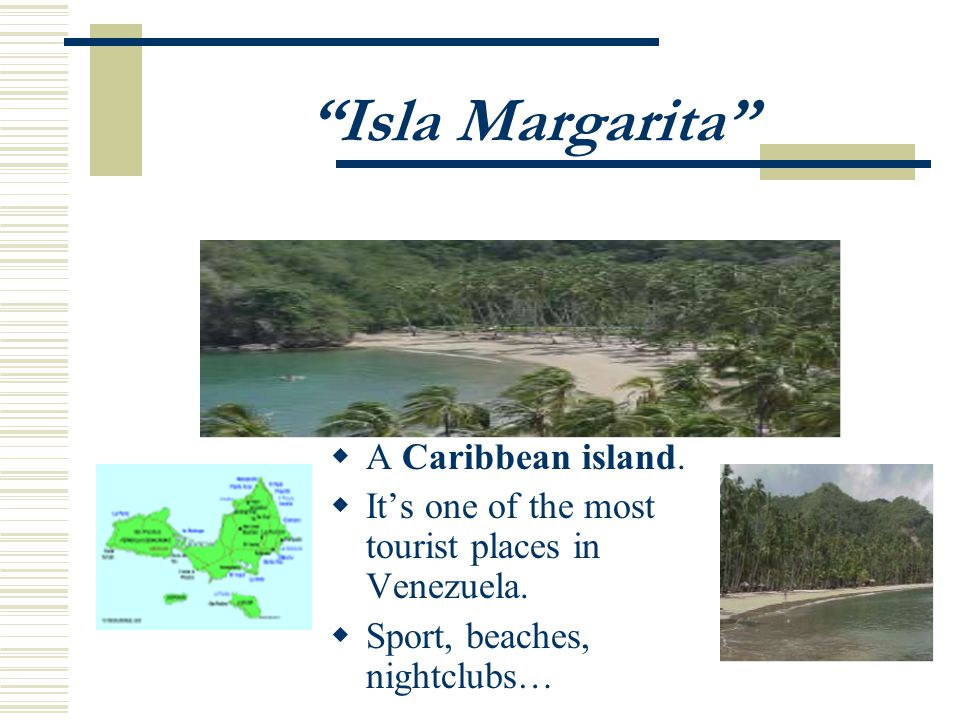 Isla Margarita A Caribbean island. I ts one of the most tourist places in Venezuela.