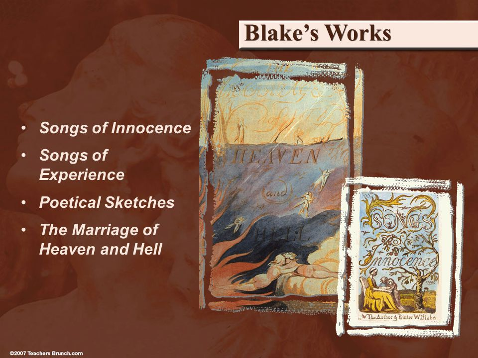 Blakes Works Songs of Innocence Songs of Experience Poetical Sketches The Marriage of Heaven and Hell