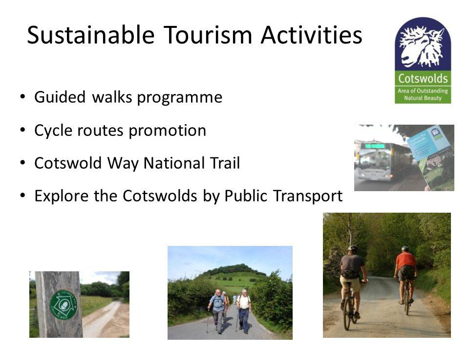 Sustainable Tourism Activities Guided walks programme Cycle routes promotion Cotswold Way National Trail Explore the Cotswolds by Public Transport