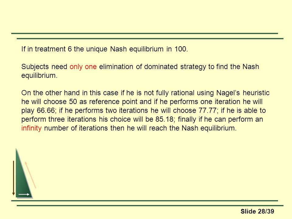 Slide 28/39 If in treatment 6 the unique Nash equilibrium in 100.