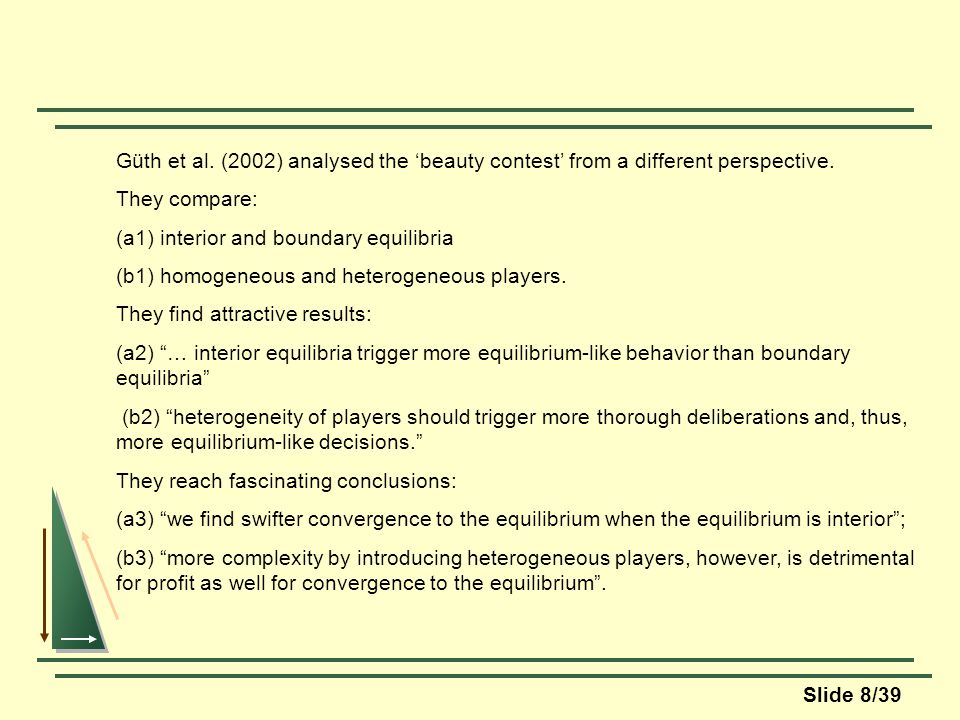 Slide 8/39 Güth et al. (2002) analysed the beauty contest from a different perspective.