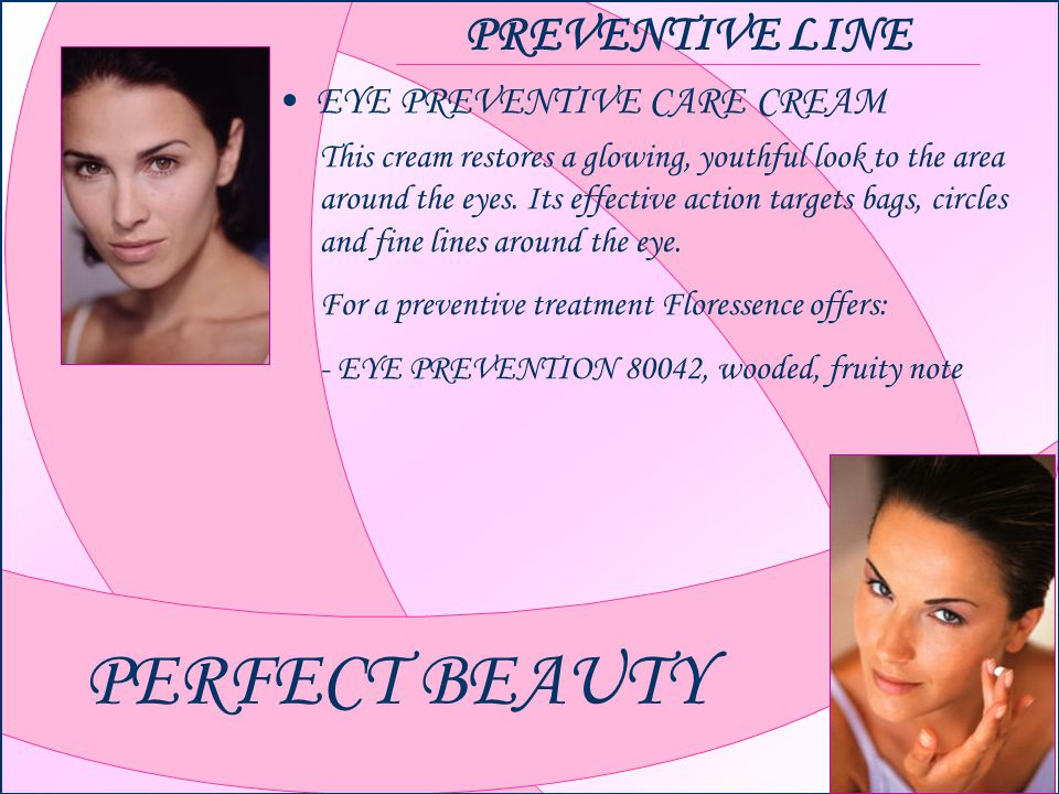 PERFECT BEAUTY PREVENTIVE LINE EYE PREVENTIVE CARE CREAM This cream restores a glowing, youthful look to the area around the eyes.